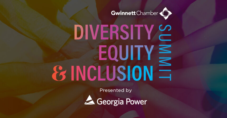 Gwinnett Chamber announces Diversity, Equity & Inclusion Summit